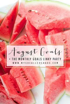 Link up your August Goals and visit other goal-setters to encourage them for the month! http://mysocalledchaos.com/2016/08/august-goals.html