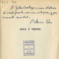 Dedicatoria de el escritor mexicano Octavio Paz, Premio Nobel de Literatura 1990 (De quien se celebra hoy el centenario de su nacimiento), a Julio Cortázar. A pesar de que tenían ideologías políticas opuestas, ambos fueron buenos amigos.