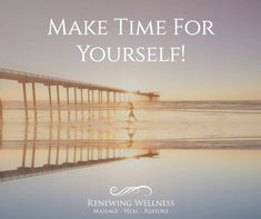 Don't ever forget to take care of YOU and make time for yourself! Massage-Heal-Restore! RenewingWellness.Net