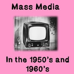 US History Lesson Plan Mass Media In The 1950s And 1960s