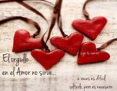 〽️ El orgullo en el amor no sirve...