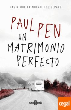 Buy Un matrimonio perfecto by Paul Pen and Read this Book on Kobo's Free Apps. Discover Kobo's Vast Collection of Ebooks and Audiobooks Today - Over 4 Million Titles! Free Epub Books, Ebooks Pdf, Perfect Marriage, Penguin Random House, Simple Stories, My Books, Audiobooks, Road Trip, Novels