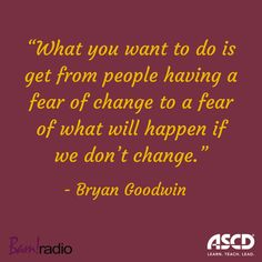 How do great school leaders manage resistance to change? Listen to this podcast with Bryan Goodwin to learn strategies.