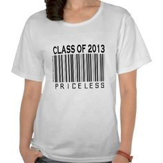 Thanks, Agnieszka (Sarasota, FL) for buying the  Class of 2013 Priceless (Personalize) T-shirt  Enjoy! -Martie | http://www.zazzle.com/class_of_2013_priceless_personalize_t_shirt-235350555738866377?size=a_s=ladies_casual_scoop=113704038332481646=238706427652551388