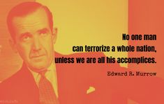 WIST - Murrow, Edward R. | See It Now (7 Mar 1954) The A Team, See It, Quotations, Sayings, Memes, Lyrics, Meme, Quotes, Quote