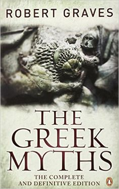 Amazon.com: The Greek Myths: The Complete And Definitive Edition (9780241952740): Robert Graves: Books