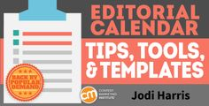 Editorial calendar tips, tools and templates