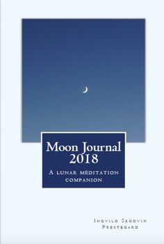 Moon Journal 2018 - your must-have lunar meditation companion. Join our online community: https://www.facebook.com/moonjournalcommunity/