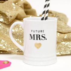 Future Mrs Mug, fiancee, feyonce, bride to be