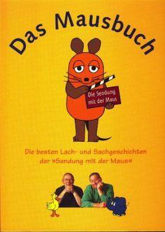"""Das Mausbuch - Die besten Lach-und Sachgeschchiten der """"Sendung mir der Maus"""": Amazon.de: Sophie von Lenthe: Bücher"""