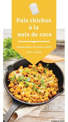 #terrevivante #recettesaine #poischiches #noixdecoco #proteinesvegetales Arts Culinaires, 20 Min, Bio, Eat Healthy