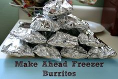 """This can also go in my """"Why didn't I think of that"""" folder! LOL!  Make Ahead Freezer Burritos"""