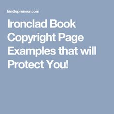 Ironclad Book Copyright Page Examples that will Protect You!