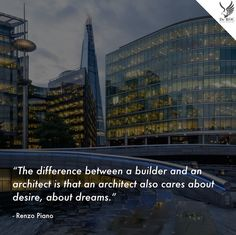 """""""The difference between a builder and an #architect is that an architect also cares about desire, about dreams.""""  - Renzo Piano  #DeROCquotes #quote #design #architettura"""