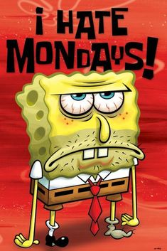 Spongebob Square Pants - I Hate Mondays - Official Poster. Official Merchandise. Size: 61cm x 91.5cm. FREE SHIPPING
