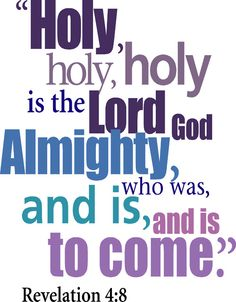 He is Holy, what does that really mean for me? He is the one and only true God and he loves little ol' me! And he takes care of every little detail of my life. Really, every detail, so how could you not WORSHIP Him! Revelation 4:8