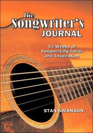 The Songwriter's Journal: 52 Weeks of Songwriting Ideas and Inspiration.  Always looking to improve my methods and ideas.