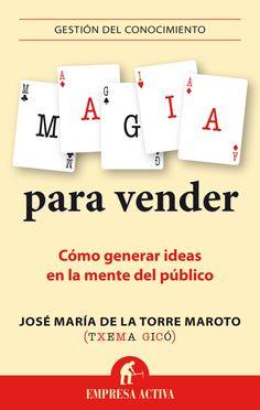 Resumen con las ideas principales del libro 'Magia para vender', de Txema Gicó - Cómo generar ideas en la mente del público. Ver resumen completo del libro aquí: http://www.leadersummaries.com/resumen/magia-para-vender