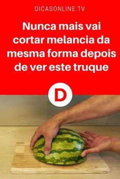 Cortar melancia | Nunca mais vais cortar melancia da mesma forma depois de veres este truque