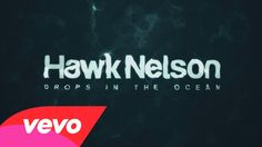 Hawk Nelson - Drops In the Ocean (Official Lyric Video)/ Canadian Christian rock band Christian Rock Music, Christian Music Artists, Contemporary Christian Music, Christian Singers, Christian Music Videos, Praise And Worship Music, Praise Songs, Worship Songs, Gospel Music