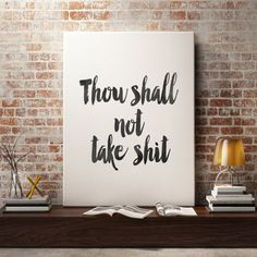 "Motivational Poster Inspirational ""Thou shall not take shit"" College Dorm Room Decor Black and White Wall Art Typography Art INSTANT DOWNLAD"