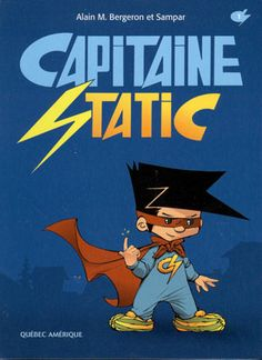 Buy Capitaine Static by Alain M. Bergeron, Sampar and Read this Book on Kobo's Free Apps. Discover Kobo's Vast Collection of Ebooks and Audiobooks Today - Over 4 Million Titles! Children's Choice, Program Design, Childrens Books, Audiobooks, Fiction, This Book, Ebooks, Superhero, Reading