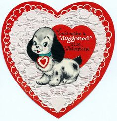 Vintage Valentine Day Greeting Card By American Greetings, You'd Make A Doggoned Nice Valentine, Circa 1960s.