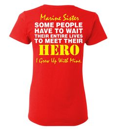 Marine Sister T-Shirt Some People Have To Wait by ShirtMakers