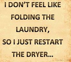 A quote for my laundry room.