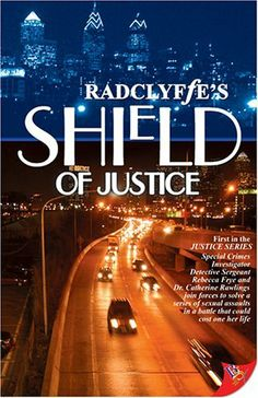Shield of Justice by Radclyffe. $10.85. Author: Radclyffe. Publication: September 2005. Publisher: Bold Strokes Books (September 2005)