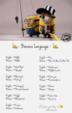Banana Language Of Minions Cute Minions, Minion Jokes, Minions Despicable Me, My Minion, Minions Quotes, Minion Talk, Minion Banana, Funny Minion, Movies
