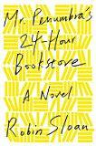 Mr. Penumbra's 24-Hour Bookstore - Robin Sloan - Google Books