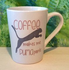 Coffee makes me Puma pants This mug is 14 oz, and white. The design is etched into the mug. Water proof, and permanent. Great mugs that are Unique Coffee Mugs, Funny Coffee Mugs, Funny Mugs, Poop Jokes, Puma Pants, Hot Chocolate, Coffee Cups, Tea, Drink