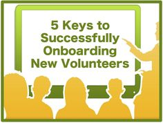 5 Keys to Successfully Onboarding New Volunteers ~ RELEVANT CHILDREN'S MINISTRY