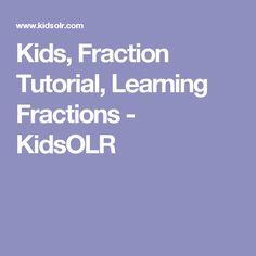Kids, Fraction Tutorial, Learning Fractions - KidsOLR Learning Fractions, Maths, Equivalent Fractions, Decimal, Kids, Fractions, Young Children, Boys, Children