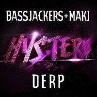 Bassjackers & MAKJ - DERP (Preview) by bassjackers on SoundCloud