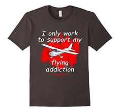 Men's Aviation Airplane I Only Work to Support My Flying Addiction 2XL Asphalt