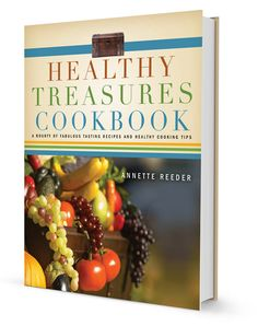 Healthy Treasures Cookbook $16.14 This collection of great-tasting recipes features ingredients that will bring vitality and a renewed sense of health to you and your family.