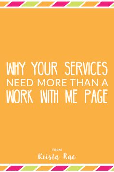 Your Work With Me page on it's own won't give your potential clients all the information, which is why your services need more than a work with me page.