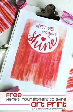 FREE art print: SHINE @eyecandycreate #shine #handlettering #inspirational