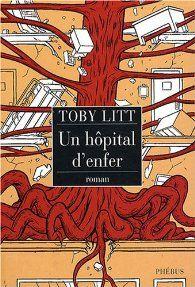Un hôpital d'enfer par Toby Litt