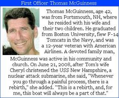 First Officer Thomas McGuinness- 42, was First Officer on American Airlines #flight11. Two days before his senior prom, Tom made the life altering decision to ask out the woman that would eventually marry him after college. In another monumental decision, Tom, his wife, son, and daughter moved from California to back to Portsmouth, N.H.   Check out the #project2996 tribute at: http://themediansib.com/2006/09/10/9-11-tribute-first-officer-thomas-mcguinness/ #9/11