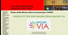 The students and teachers are so excited for something NEW we have at Van Meter!  It is an online eBook management system called Mackin VI...