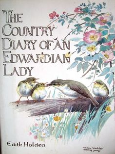 The Country Diary of an Edwardian Lady Book - Edith Holden -1906 - Nature Paintings