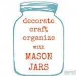 DIY Desk Organization {Mason Jars}