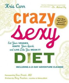 Crazy Sexy Diet by Kris Carr The New York Times bestseller by the author of the best-selling Crazy Sexy Cancer Tips and Crazy Sexy Cancer Survivor, takes on the c. Dean Ornish, Diet Books, How To Increase Energy, Ab Workouts, Fitness Exercises, So Little Time, Cleanse, The Help, My Books