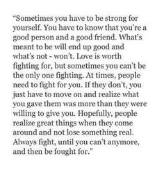 Sometimes you do the fighting, sometimes you need to be fought for. Everyone has their low times.