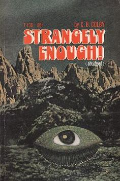 T438 with a different cover - Strangely Enough by C. B. Colby