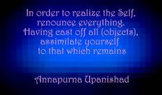 In order to realize - Annapurna Upanishad