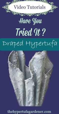 Draping Fabric as Hypertufa. Must do these! Great use for old towels that are stained or too stinky to use any other way.